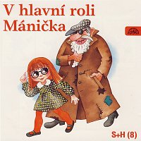 Divadlo Spejbla a Hurvínka – V hlavní roli Mánička