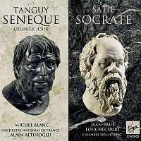 Michel Blanc, Orchestre National De France, Alain Altinoglu, Jean-Paul Fouchécourt, Ensemble Erwartung – Tanguy : Séneque, dernier jour - Satie : Socrate