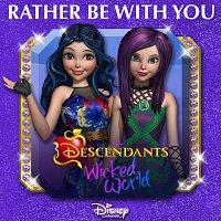"""Přední strana obalu CD Rather Be With You [From """"Descendants: Wicked World""""]"""