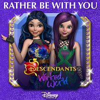 "Dove Cameron, Sofia Carson – Rather Be With You [From ""Descendants: Wicked World""]"