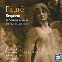 Sara Macliver, Jenny Duck-Chong, Paul McMahon, Teddy Tahu Rhodes, Cantillation – Fauré: Requiem