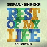 Sigma, Shakka – Rest Of My Life [Rollout Mix]