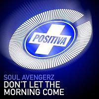 Soul Avengerz – Don't Let The Morning Come