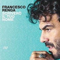Francesco Renga – Scrivero il tuo nome (Deluxe Edition)