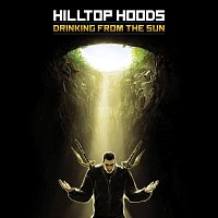 Hilltop Hoods – Drinking From The Sun