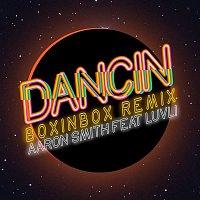 Aaron Smith, BOXINBOX, Luvli – Dancin (BOXINBOX Remix)