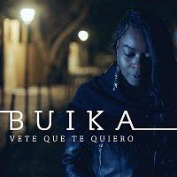 Buika – Vete que te quiero