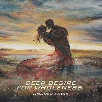 Přední strana obalu CD Deep Desire For Wholeness