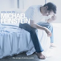 Michael Feinstein – Only One Life - The Songs Of Jimmy Webb