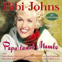Bibi Johns – Papa tanzt Mambo - 50 grosze Erfolge