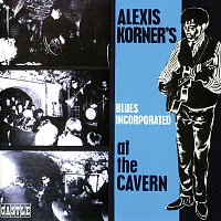 Alexis Korner's Blues Incorporated – At the Cavern (Expanded Version)