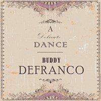 Buddy DeFranco – A Delicate Dance