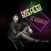 ByeAlex – Hé Budapest (Antala Remix)