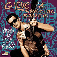 G. Love, Special Sauce – Yeah, It's That Easy