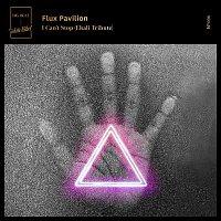 Flux Pavilion – I Can't Stop (Ekali Tribute)