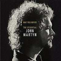 John Martyn – May You Never: The Essential John Martyn