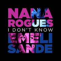 Nana Rogues, Emeli Sandé – I Don't Know