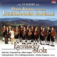 Hans Kriso, Egerlander Kapelle – Egerlander Stolz