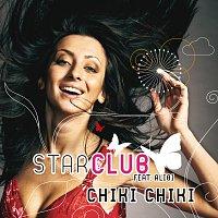 Starclub, Alibi – Chiki Chiki