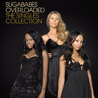 Sugababes – Overloaded: The Singles Collection [International eAlbum]