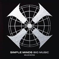 Simple Minds – Big Music Deluxe Edition