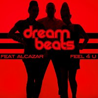 Dream Beats, Alcazar – Feel 4 You