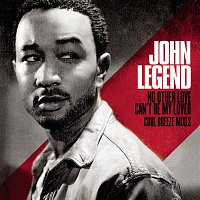 John Legend, Estelle – No Other Love / Can't Be My Lover - Cool Breeze Mixes