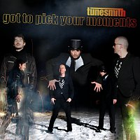 Tunesmith – Got To Pick Your Moments