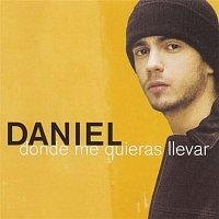 Daniel – Donde Me Quieras