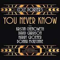 David Garrison & Kristin Chenoweth – Cole Porter's You Never Know (World Premiere Cast Recording)