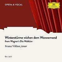 Franz Volker, Unknown Orchestra, Johannes Heidenreich – Wagner: Die Walkure: Wintersturme wichen dem Wonnemond