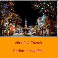 Radomír Holeček – Vánoční Zázrak
