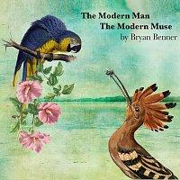 Bryan Benner – The Modern Man, The Modern Muse