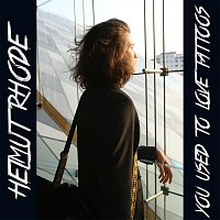 Helmut Rhode – You Used To Love Tattoos