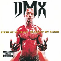 DMX – Flesh Of My Flesh, Blood Of My Blood