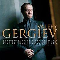 Valery Gergiev – Valery Gergiev: The Greatest Russian Classical Music