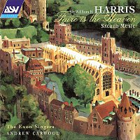 The Exon Singers, Andrew Carwood – Harris: Faire Is The Heaven - Sacred Music