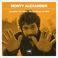 Monty Alexander – Alexander The Great! - Monty Swings On MPS