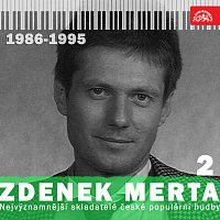 Různí interpreti – Nejvýznamnější skladatelé české populární hudby Zdenek Merta 2 (1986-1995)