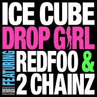 Ice Cube, Redfoo, 2 Chainz – Drop Girl