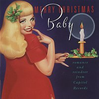 Různí interpreti – Merry Christmas, Baby: Romance And Reindeer From Capitol