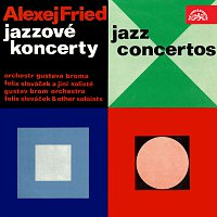 Orchestr Gustava Broma – Alexej Fried Jazzové koncerty