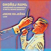 Ondřej Ruml, Jihočeská filharmonie & Matej Benko Quintet – Jdeme na Ježka (Live)