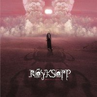 Royksopp – What Else Is There ?