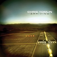 Chris Tomlin – Arriving