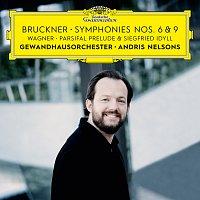Gewandhausorchester Leipzig, Andris Nelsons – Bruckner: Symphonies Nos. 6 & 9 – Wagner: Siegfried Idyll / Parsifal Prelude