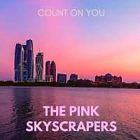 The pink skyscrapers – Count on You