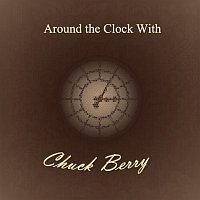 Chuck Berry – Around the Clock With