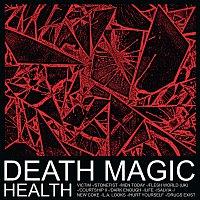 HEALTH – DEATH MAGIC
