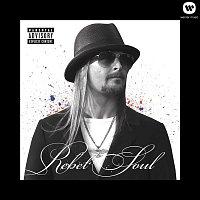 Kid Rock – Rebel Soul